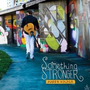 Aaron Holder: Something Stronger, CD
