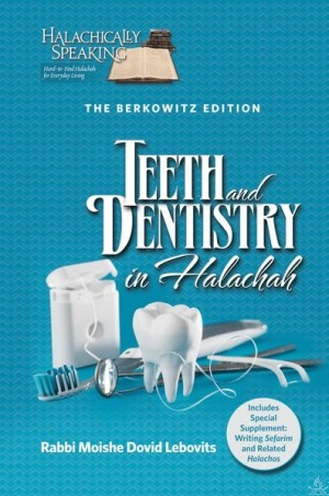 Teeth and Dentistry in Halacha