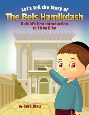 Let's Tell the Story of Beis Hamikdash