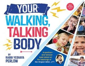 Your Walking, Talking Body