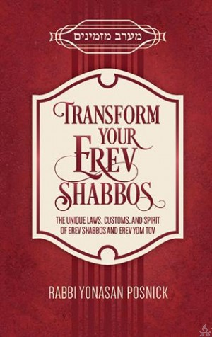 Transform Your Erev Shabbos
