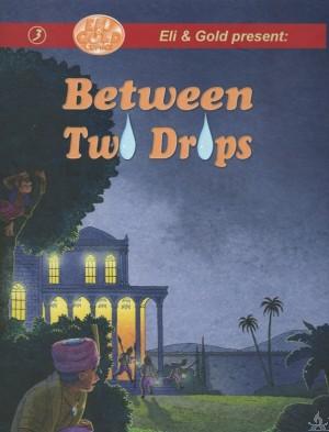 Between Two Drops