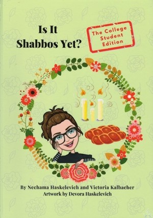 Is It Shabbos Yet? - The College Student Edition