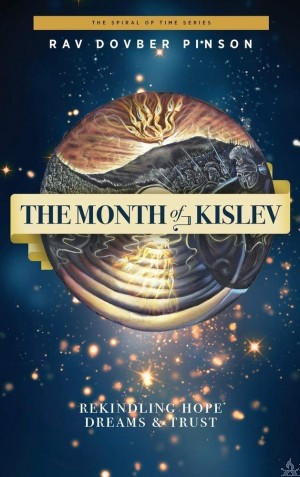 The Month of Kislev: Rekindling Hope, Dreams and Trust