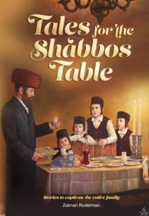 Tales for the Shabbos Table V2