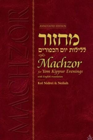 Machzor for Yom Kippur Evenings - Annotated Edition