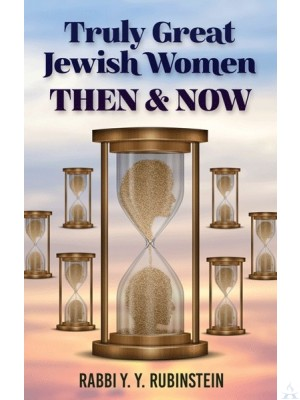 Truly Great Jewish Women-Then & Now