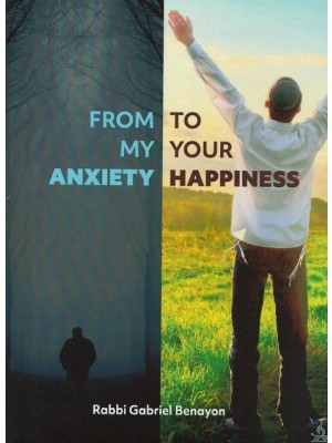 From My Anxiety to Your Happiness
